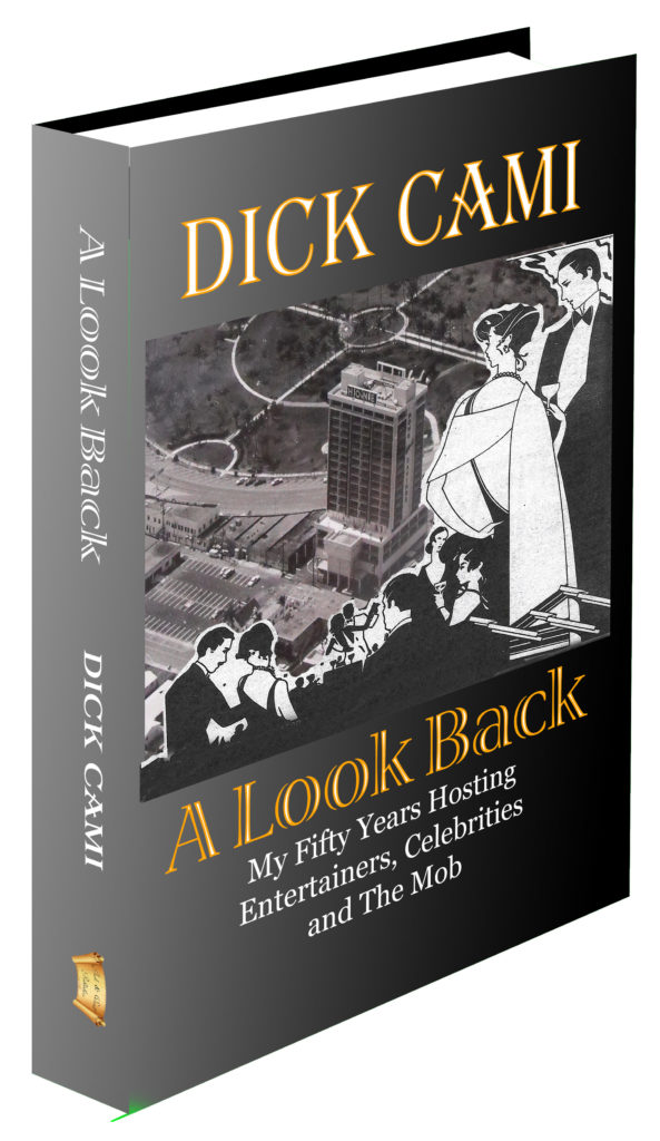 <b> A Look Back :</b> My Fifty Years Hosting  Entertainers, Celebrities, and The Mob.