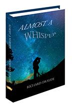 <b> Almost A Whisper </b>